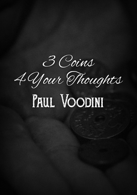 3 Coins 4 Your Thoughts by Paul Voodini
