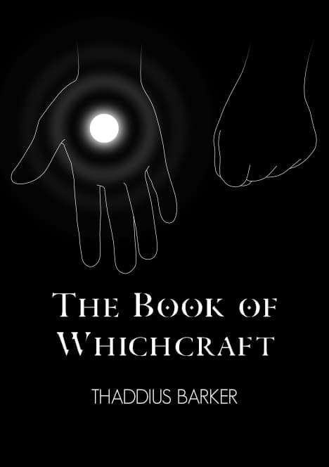 The Book of Whichcraft by Thaddius Barker