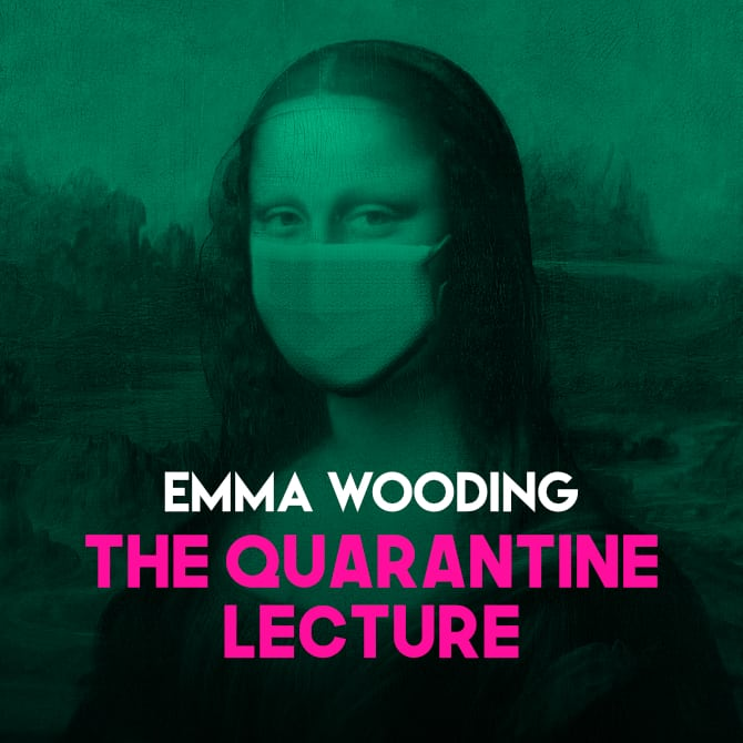 The Quarantine Lecture by Emma Wooding